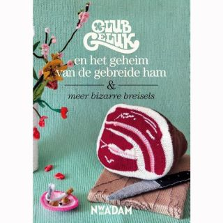 Club Geluk en het geheim van de gebreide ham - breiboek
